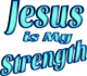 Jesus is My Strength Blue Green Tint