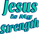 Jesus is My Strength Green Tint
